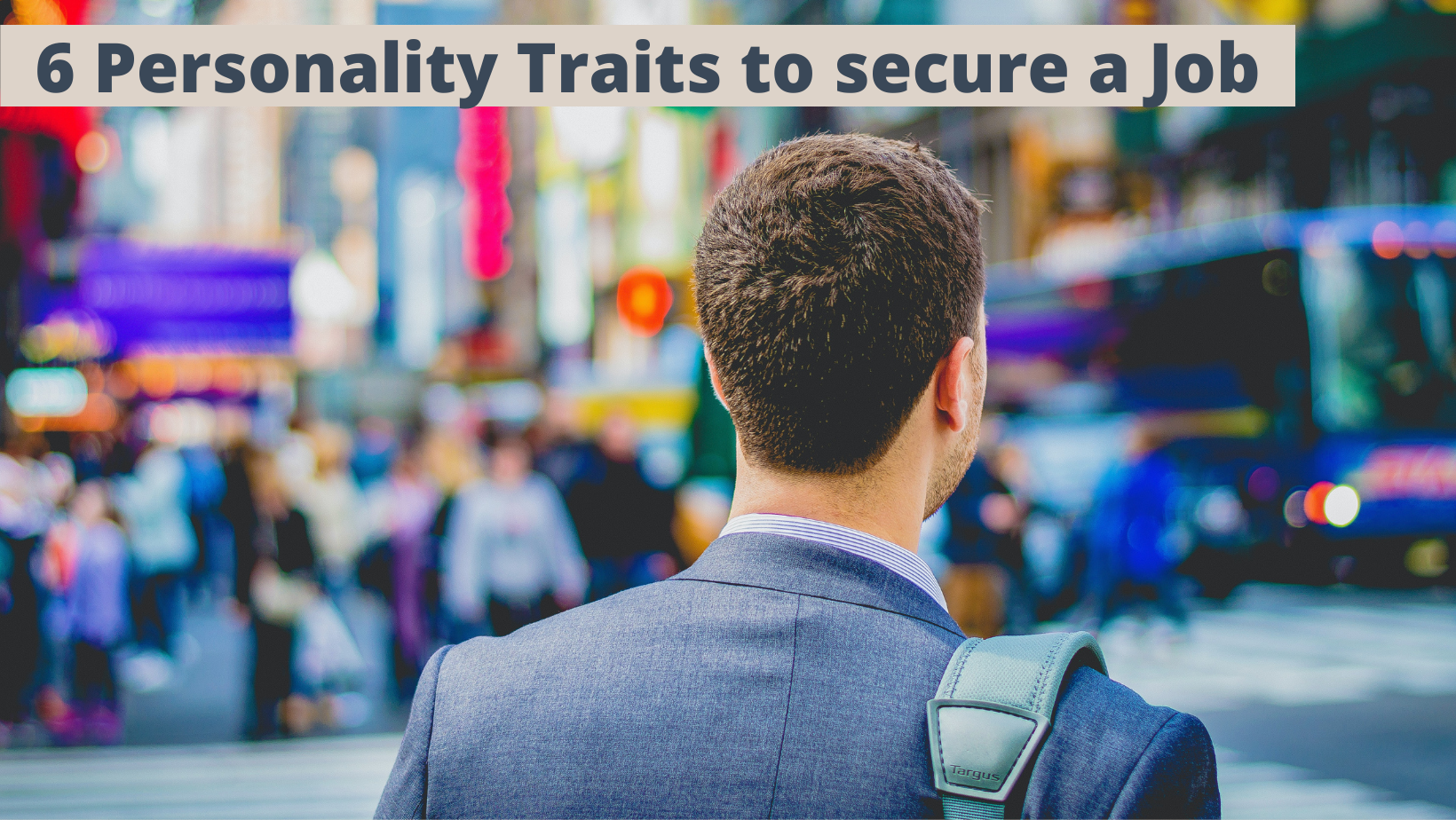 6 Personality Traits to secure a Job